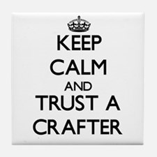 Keep Calm and Trust a Crafter Tile Coaster