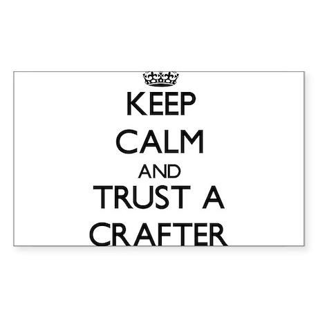 Keep Calm and Trust a Crafter Sticker