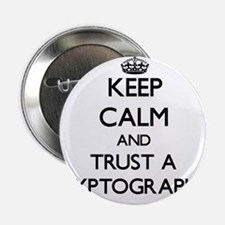 "Keep Calm and Trust a Cryptographer 2.25"" Button"