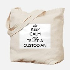 Keep Calm and Trust a Custodian Tote Bag