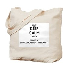 Keep Calm and Trust a Dance Movement arapist Tote