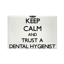 Keep Calm and Trust a Dental Hygienist Magnets