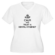 Keep Calm and Trust a Dental Hygienist Plus Size T