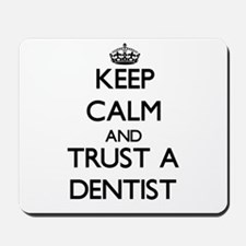 Keep Calm and Trust a Dentist Mousepad