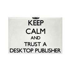 Keep Calm and Trust a Desktop Publisher Magnets