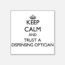Keep Calm and Trust a Dispensing Optician Sticker