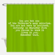 You Are A Miracle Shower Curtain
