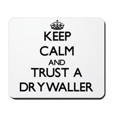 Keep Calm and Trust a Drywaller Mousepad