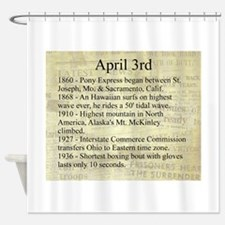 April 3rd Shower Curtain