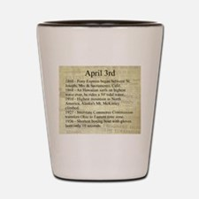April 3rd Shot Glass