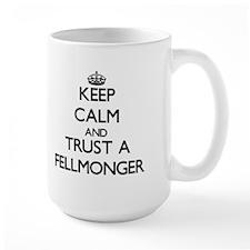 Keep Calm and Trust a Fellmonger Mugs