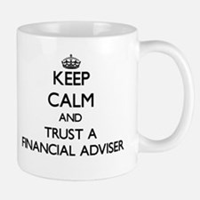 Keep Calm and Trust a Financial Adviser Mugs