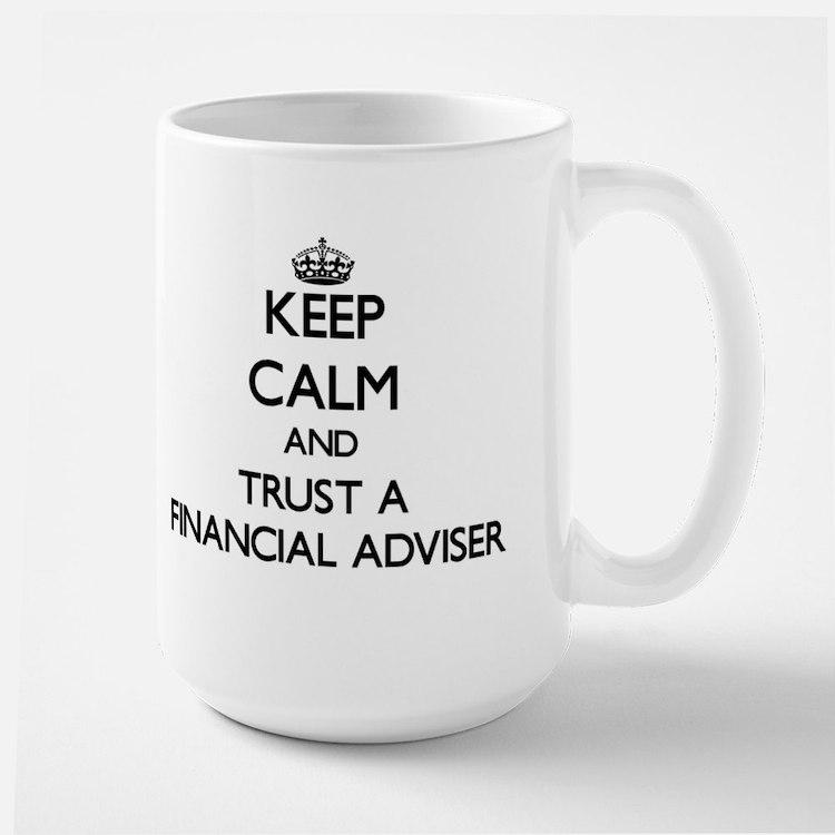 Keep Calm and Trust a Financial Adviser Mugs
