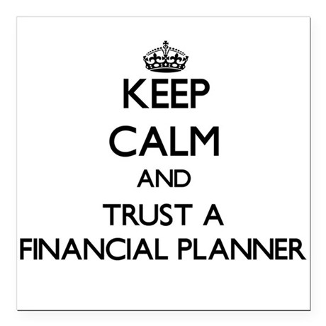 Keep Calm and Trust a Financial Planner Square Car