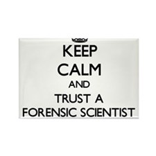 Keep Calm and Trust a Forensic Scientist Magnets