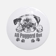 Puggerd out pug Ornament (Round)