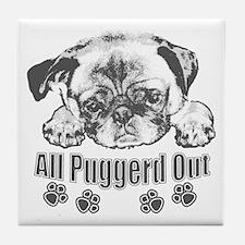 Puggerd out pug Tile Coaster