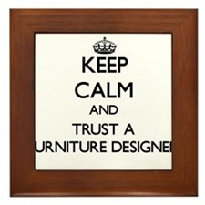 Keep Calm and Trust a Furniture Designer Framed Ti