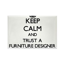 Keep Calm and Trust a Furniture Designer Magnets