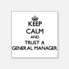 Keep Calm and Trust a General Manager Sticker