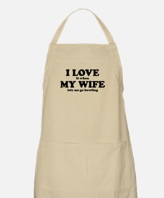 I Love It When My Wife Lets Me Go Bowling Apron