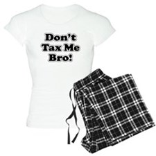Dont tax me bro Pajamas