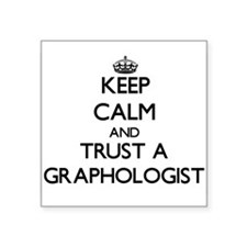 Keep Calm and Trust a Graphologist Sticker