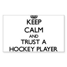 Keep Calm and Trust a Hockey Player Decal