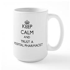 Keep Calm and Trust a Hospital Pharmacist Mugs