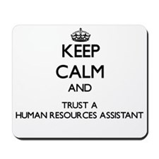 Keep Calm and Trust a Human Resources Assistant Mo