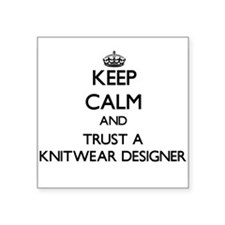 Keep Calm and Trust a Knitwear Designer Sticker