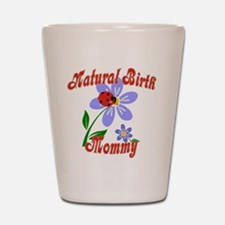 Natural Birth Mommy Shot Glass