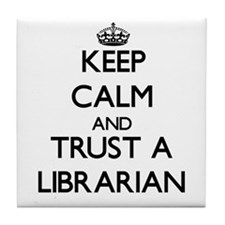 Keep Calm and Trust a Librarian Tile Coaster
