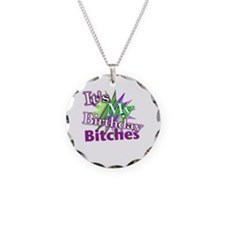 Its My Birthday Bitches Necklace