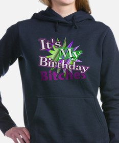 Its My Birthday Bitches Hooded Sweatshirt