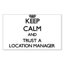 Keep Calm and Trust a Location Manager Decal