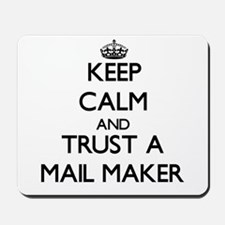 Keep Calm and Trust a Mail Maker Mousepad