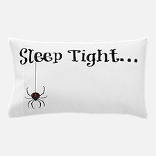 Sleep Tight... Pillow Case