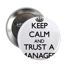 """Keep Calm and Trust a Manager 2.25"""" Button"""