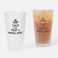 Keep Calm and Trust a Martial Artist Drinking Glas