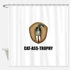 Cat Ass Trophy Shower Curtain