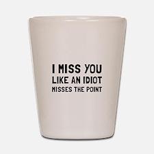 I Miss You Shot Glass
