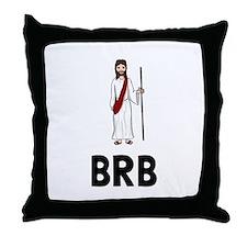 Jesus BRB Throw Pillow