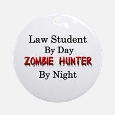 Law Student/Zombie Hunter Ornament (Round)