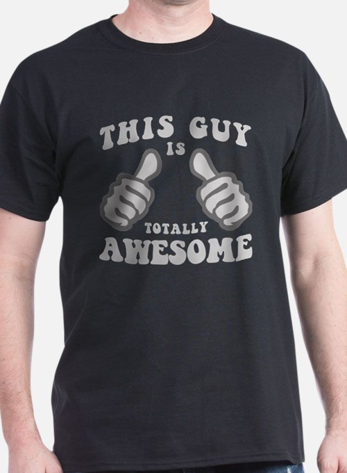 Totally awesome gifts merchandise totally awesome gift This guy has an awesome girlfriend shirt