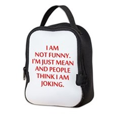 I am not funny Neoprene Lunch Bag