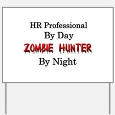 HR Professional/Zombie Hunter Yard Sign