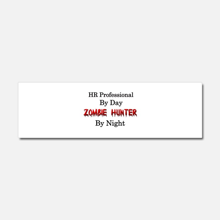 HR Professional/Zombie Hunter Car Magnet 10 x 3