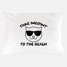 Take Meowt To The Beach Pillow Case