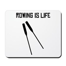 Rowing Is Life Mousepad